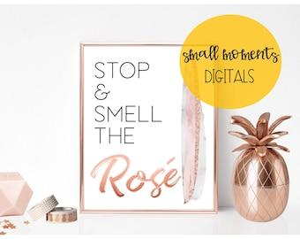 Stop and Smell the Rose, Stop and Smell the Rosé Sign, Decor, Bridal Shower, Rose Gold, Brushstrokes, Digital Sign, Printable, Rose All Day