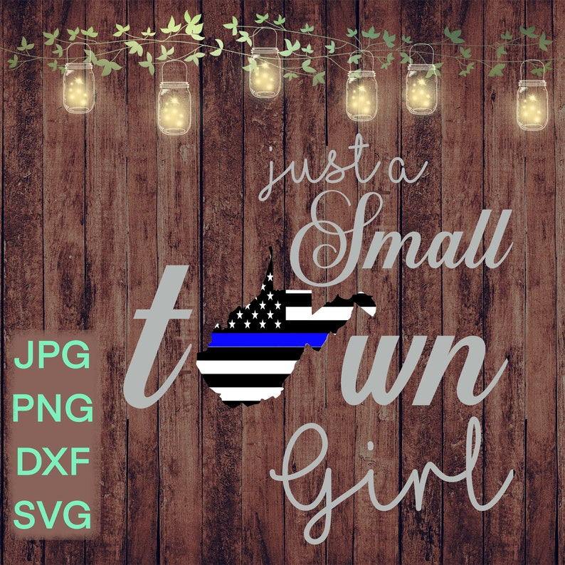 Law Enforcement Police Small Town Girl Thin Blue Line WV SVG