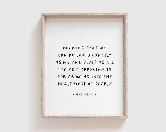 Loved Exactly As We Are Mr Rogers Quote Fred Rogers Quote Etsy