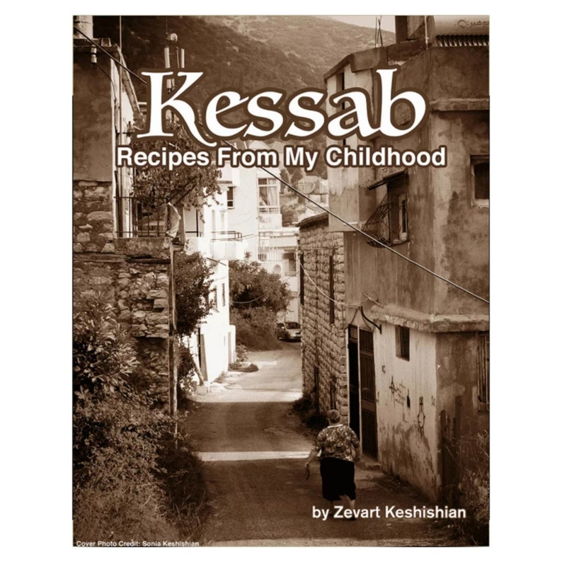 Middle Eastern Kessab Village Recipes From My Childhood  image 0