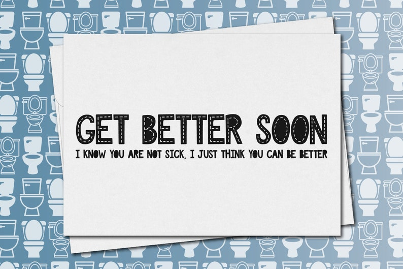 i know you are not sick get better soon i just think you can be better  funny /& sarcastic get well greeting card
