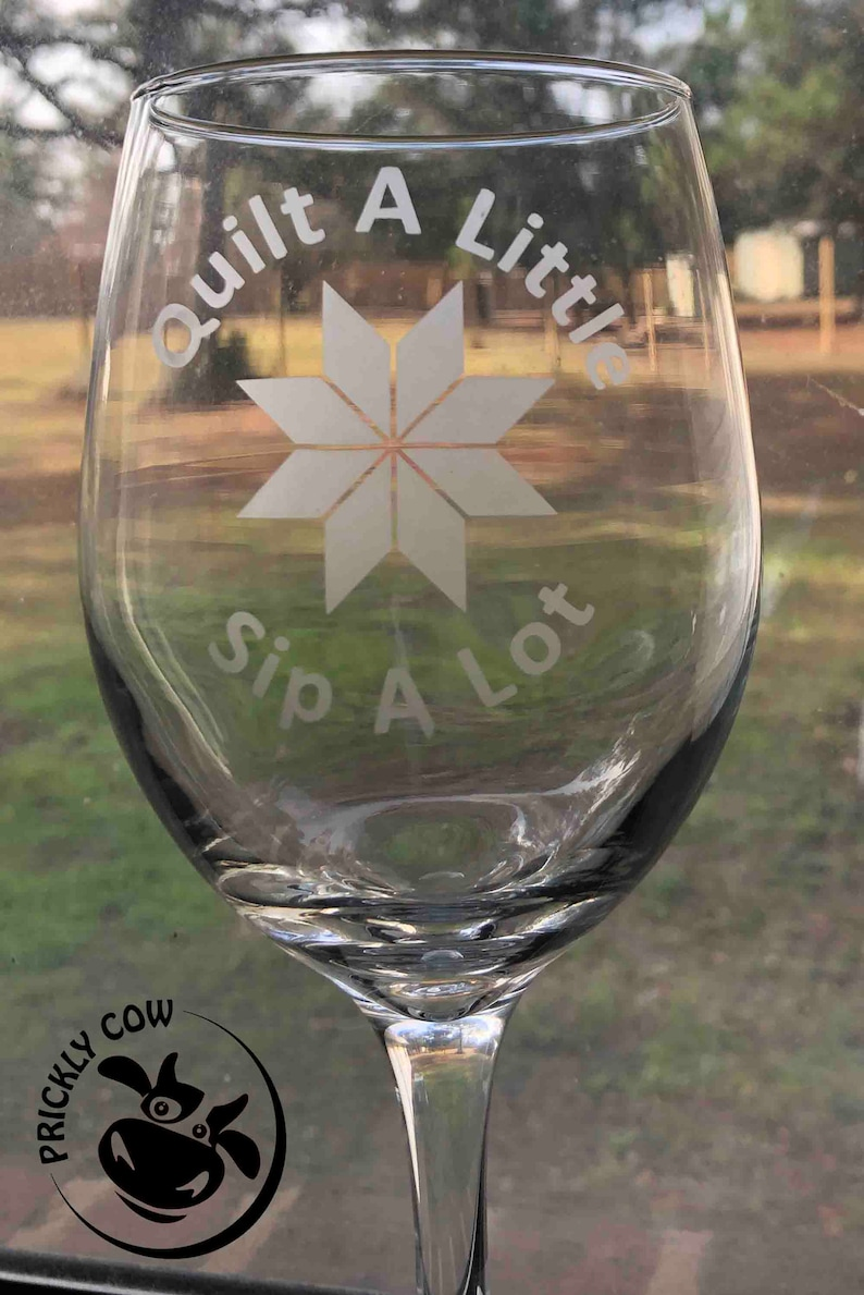 Quilt A Little Sip A Lot Etched Glass Wine Glasses for image 0