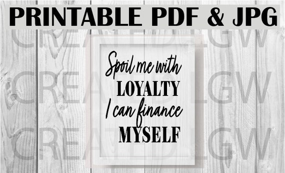 Spoil me loyalty finance myself quote download frame poster strong woman