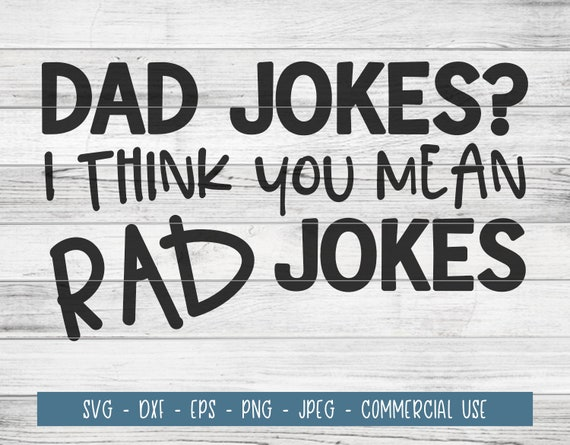 Dad Jokes I Think You Mean Rad Jokes Svg Cut File Etsy