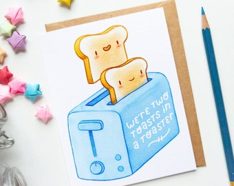 We're Two Toasts in a Toaster Card | Cute illustrated greeting cards for couples and friends | Kawaii cartoon blank note cards