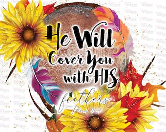 Watercolor Sunflower Sublimation, He Will Cover You With His Feathers Quote, Watercolor Clipart, Digital Art, Religious Graphics