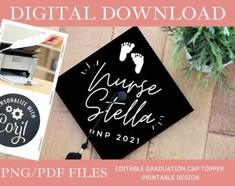 Customized Pediatric Nurse DIGITAL DOWNLOAD Graduation Cap Topper - Editable Graduation Cap Topper Printable, NICU Nurse Graduation Cap png