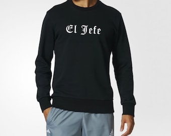 """El Jefe """"Boss man"""" Spanish Sayings Black Crew Neck Black Sweater White lettering Old English Text Admin Gift Fathers Dads Boss Birthday"""