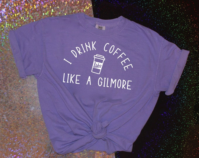 Gift for Her Coffee Shirt Gift for Fan Free Shipping! Gilmore Girls Inspired T-Shirt Comfort Colors