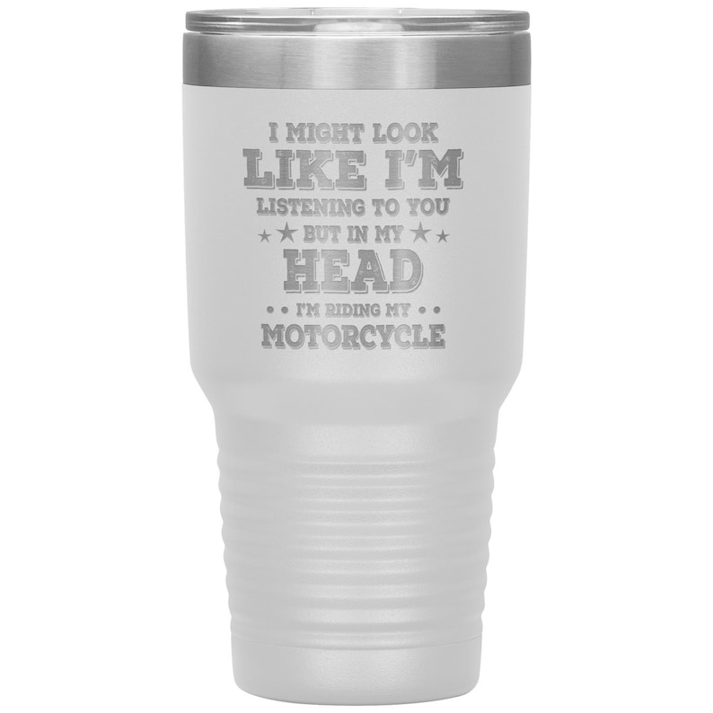 Stainless Steel Double-Wall Construction In My Head I/'m Riding My Motorcycle 30 oz Tumbler Harley Davidson Gift For Motorcycle Rider