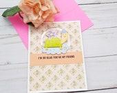 I'm So Glad You're My Friend / Friendship Greeting Card / A2 / Handmade Greeting Card