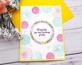 Friends are the Sunshine of Life Greeting Card Set / A2 / Handmade Greeting Card