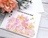 I'm So Glad You're My Friend/ Friendship Greeting Card / A2 / Handmade Greeting Card