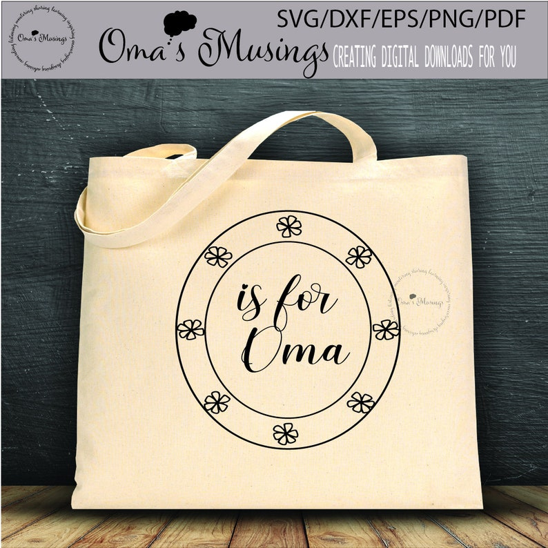 Any day gift O is for Oma SVG Digital Download Zip file for Cricut Silhouette and other cutting machines Oma Birthday Mother/'s Day