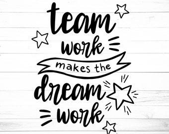 Team Work Makes The Dream Work SVG - Office Svg - Team Svg - Team Spirit Svg, Work SVG, Quote Svg File, Teamwork Svg, Team Work Svg cut file