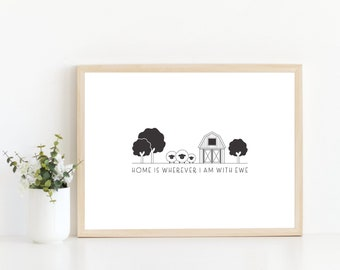 Home is wherever I am with ewe | black and white print | wall art quotation | new home gift | new house gift | family gift | animal print