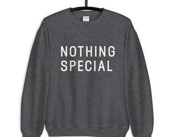 Nothing Special Unisex Sweatshirt