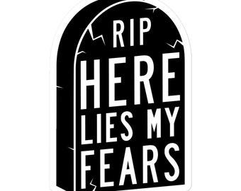 RIP Here Lies My Fears Sticker