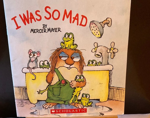 I Was So Mad - 1983 Little Critter Book by Scholastic Books and 1983 I Was So Mad A Golden Book Edition