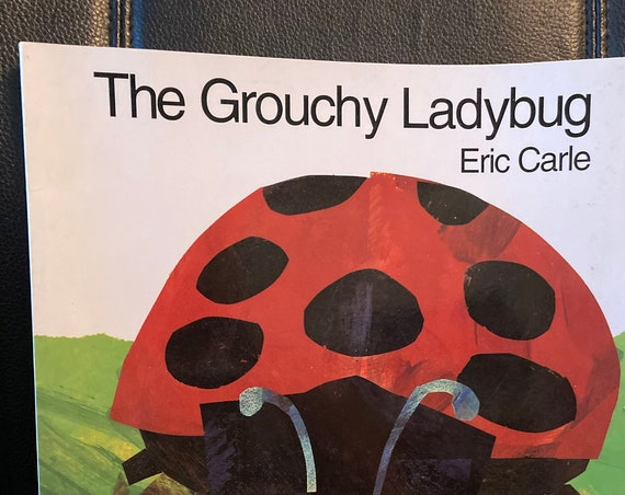 The Grouchy Ladybug by Eric Carle
