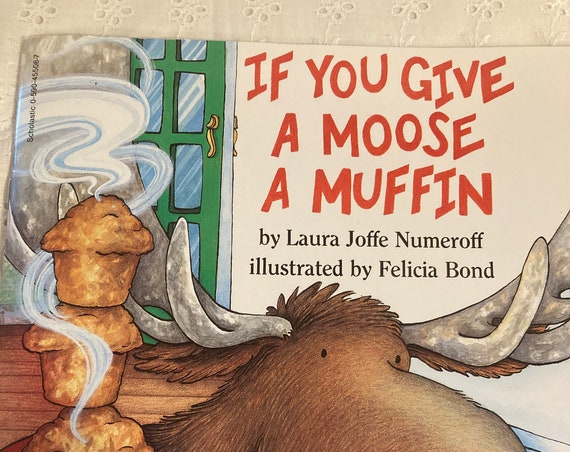 Vintage If you Give a Moose a Muffin by Laura Joffe Numeroff
