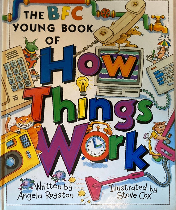 The BFC Young Book of How Things Work by Angela Royston