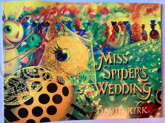Miss Spider's Wedding - Miss Spider's Wedding (Miss Spider) by David Kirk (Illustrations), Antoinette White (Editor)