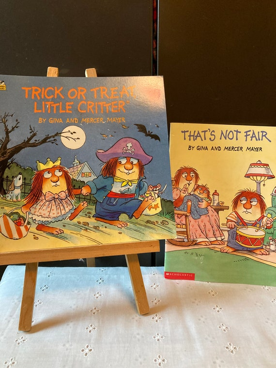 Gina and Mercer Mayer Books - That's Not Fair (2000 First Printing Edition)  -   Trick or Treat Little Critter (2003 Random House Edition)
