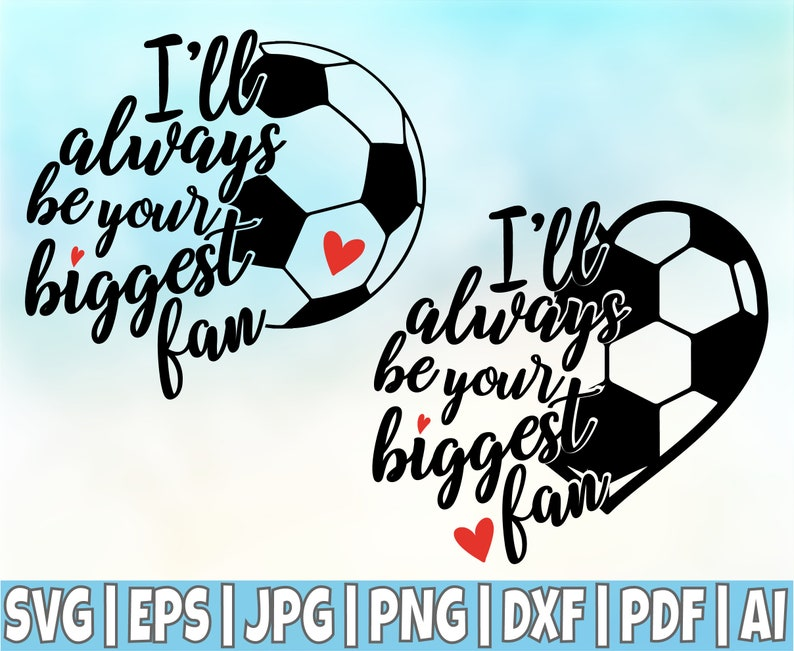 I Ll Always Be Your Biggest Fan Svg Cut File Football Svg Etsy