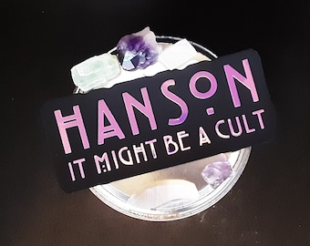 Hanson it might be a cult magnet, holographic vinyl magnet, funny car magnet, Hanson fan cult, funny Hanson fan gift