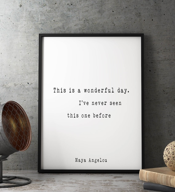 Maya Angelou Framed Quote Print This Is A Wonderful Day Etsy