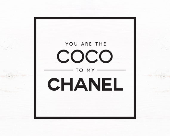 You Are The Coco To My Chanel Svg Commercial Use Etsy