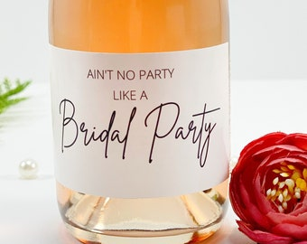 Bridesmaids Proposal Mini Champagne Bottle Labels, Will You Be My Bridesmaid, Bachelorette Party Favor, Ain't No Party Like a Bridal Party