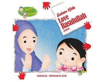 Love Rasulullah - Salam Kids Series -  Islamic Storybook Series for Muslim Children Kids - Educational Gifts
