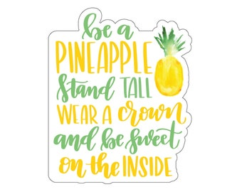 Be a Pineapple Motivational Quote   Affirmation Sticker
