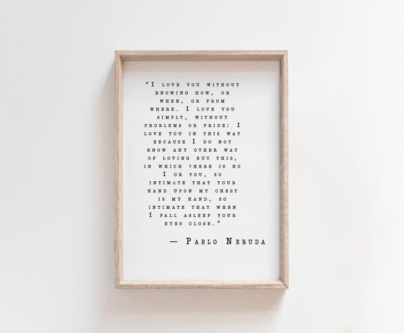 PABLO NERUDA renowned spanish poet /& novelist INSPIRED QUOTE POSTER 24X36