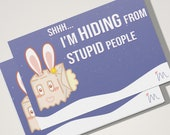 Hiding From Stupid People