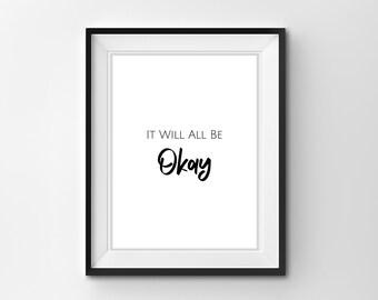 It Will Be Okay Printable, Home Décor, wall art, minimalist decor, Printable quotes, Inspiration art, Digital print, Downloadable prints
