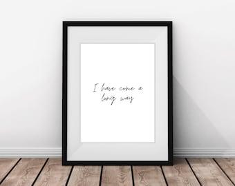 Have Come a Long Way Printable, Home Décor, wall art, minimalist decor, Printable quotes, Inspiration art, Digital print, Downloadable print
