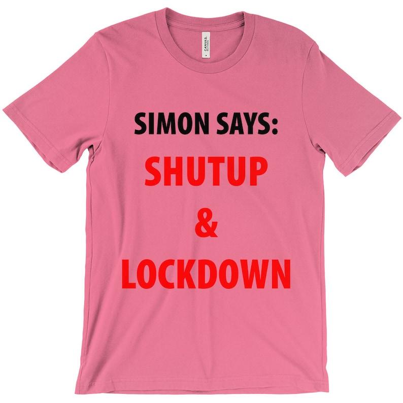 Political T-Shirt Conspiracy T-Shirt Activist T-Shirt Controversial T-Shirt Simon Says: Shutup /& Lockdown T-Shirt