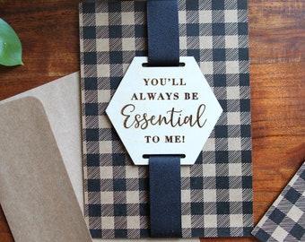 You'll Always be Essential to me! Keepsake Greeting Card