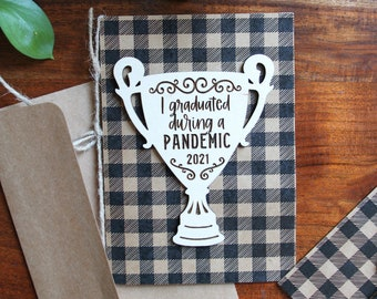 I Graduated During a Pandemic - Trophy Greeting Card