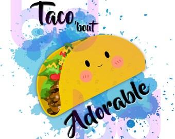 Taco 'bout Adorable Kawaii Blue Pink Sublimation Baby Toddler Infant PNG JPEG Instant Download Design File Fall