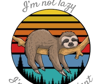 Sloth I'm not lazy, I'm energy efficient PNG and JPEG Sublimation Instant Download Design File Winter 300 dpi perfect for blanket pillows