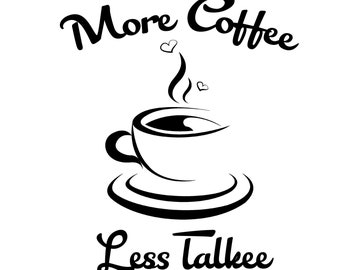 More Coffee Less Talkee Coffee Lover SVG PNG PDF and other files for Instant Download Design Files for Cutting Machines Cricut Silhouette