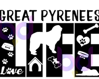 Great Pyrenees Dog Life SVG PNG PDF and other files for Instant Download Design Files for Cutting Machines