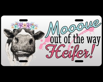 Move Out of the Way His or Hers Cow Custom License Plate