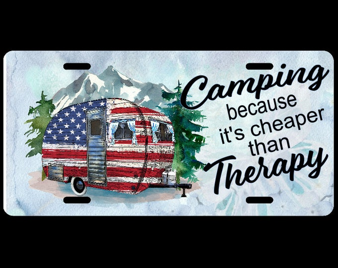 Featured listing image: Camping is cheaper than Therapy Custom License plate
