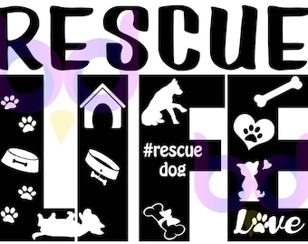 Rescue Dog Life SVG PNG PDF and other files for Instant Download Design Files for Cutting Machines Cricut Silhouette Dog Love