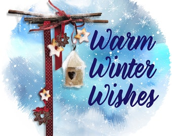 Warm Winter Wishes Snow Birdhouse Winter PNG and JPEG Instant Download Sublimation Design File